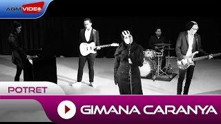 Potret- Gimana Caranya | Official Video