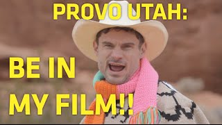 Be Inside My Film, Provo Utah!!