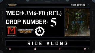 MWO Ride Along: JM6-FB (RFL) Drop 5