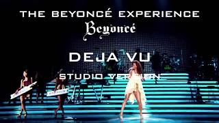 Beyoncé - Deja Vu (The Beyoncé Experience Studio Version)