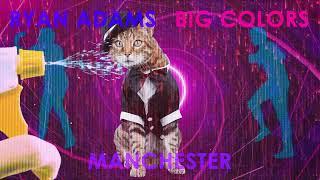 Ryan Adams - Manchester (Visualizer)