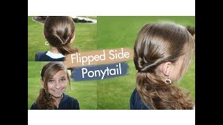 Flipped Side Ponytail | Cute Girls Hairstyles