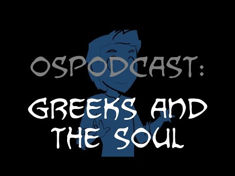 Overly Sarcastic Podcast: Greeks and the Soul