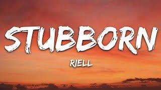 RIELL - Stubborn (Lyrics)