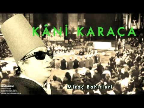 Kâni Karaca - Miraç Bahirleri [ Dini Musıki © 2001 Kalan Müzik ]
