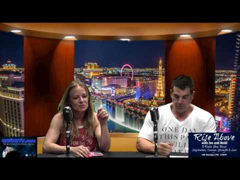 Rise Above w Joe & Heidi 07-06-17 Transformation