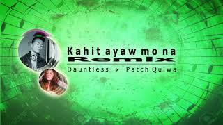 This Band - Kahit Ayaw Mo Na (Techno Remix) Dauntless ft. Patch Quiwa
