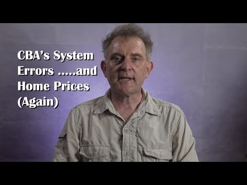 CBA's System Errors; Plus More on Home Prices