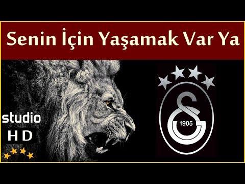 Senin İçin Yaşamak Var Ya (Stüdyo) - Galatasaray Marşları