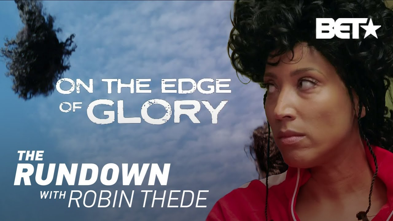 Download On The Edge Of Glory   The Rundown With Robin Thede