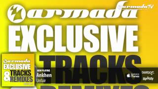 Anhken - Unfair (Original Mix) (From: Armada Exclusive Tracks & Remixes Vol. 5