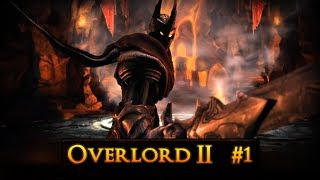 Let's Play Overlord II, #1 - The Mighty Overlad