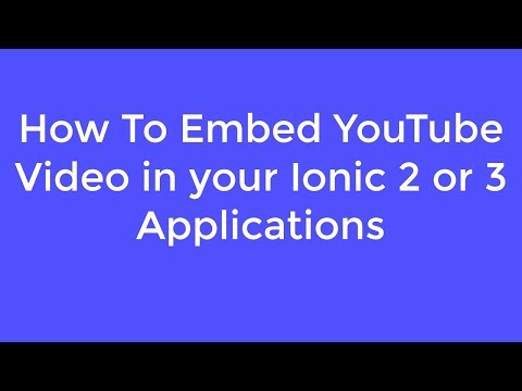 How To Embed YouTube Video In Your Ionic 2 Or 3 Application