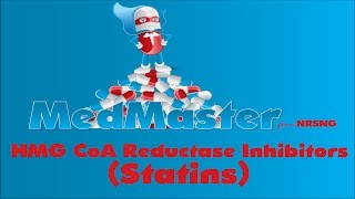 HMG CoA Reductase Inhibitors (Statins) | MedMaster | Pharmacology for Nursing Students