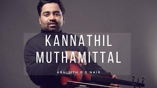 Kannathil Muthamittal  Oru Daivam Thantha Eh Devi Varamu  Abhijith P S Nair  A.R.Rahman Violin Cover