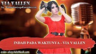 INDAH PADA WAKTUNYA   VIA VALLEN Karaoke