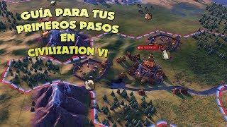 CIVILIZATION VI// GUÍA PARA EMPEZAR BIEN// GAMEPLAY ESPAÑOL