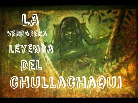 LA VERDADERA LEYENDA PERUANA DEL CHULLACHAQUI