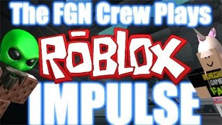 The FGN Crew Plays: ROBLOX - Impulse (PC)