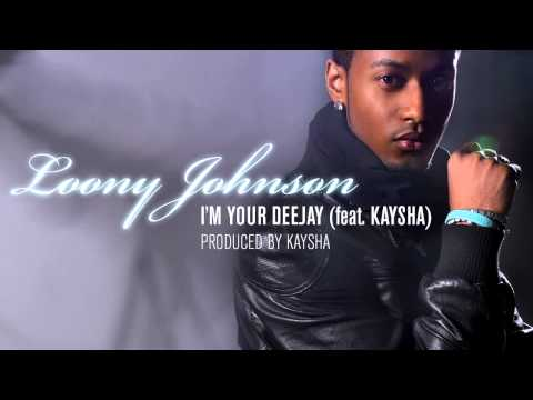 Loony Johnson - I'm your deejay  (feat. Kaysha) [Official Audio]