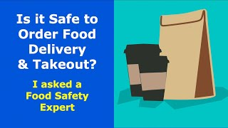 Is it Safe to Order Food Delivery & Takeout?