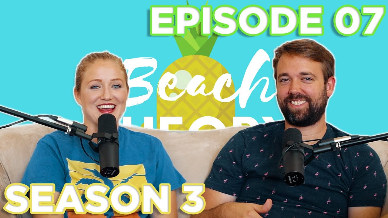 S3 E7 Our Mission Statement! Beach Theory Podcast Full Episode!