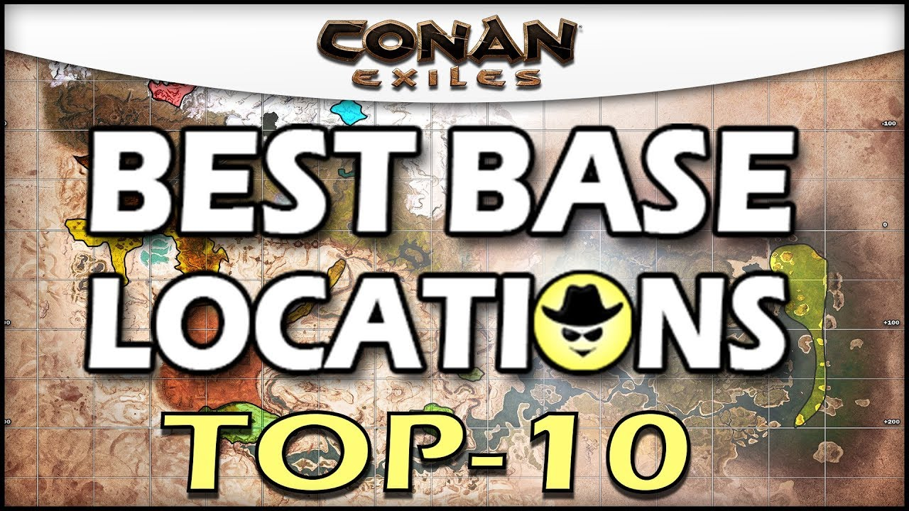 Conan Exiles Best Base Locations 2019 BEST BASE LOCATIONS TOP 10   Conan Exiles   YouTube