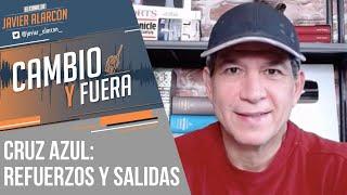 CRUZ AZUL: Refuerzos y salidas   Javier Alarcón