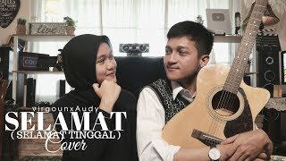 """ SELAMAT ( SELAMAT TINGGAL ) "" - VIRGOUN FT. AUDY 