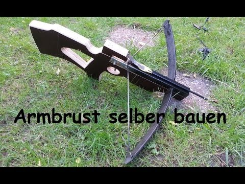 armbrust selber bauen homemade crossbow youtube. Black Bedroom Furniture Sets. Home Design Ideas