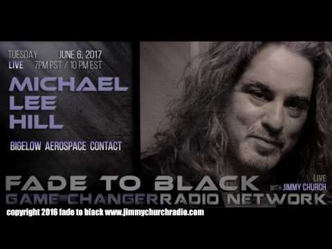 Ep. 669 FADE to BLACK Jimmy Church w/ Michael Lee Hill : Bigelow Aerospace ET : LIVE