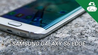 Samsung Galaxy S6 Edge Tips & Tricks