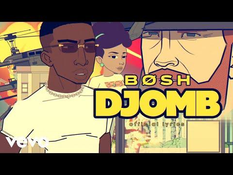 Bosh - Djomb (Lyrics Video)