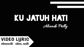 Aliando Prilly - Ku Jatuh Hati ( Video Lyric )