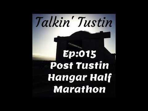 EP:015 Post Tustin Hangar Half Marathon