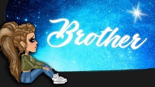 Brother // MSP Version (Part 2 Of Brother)