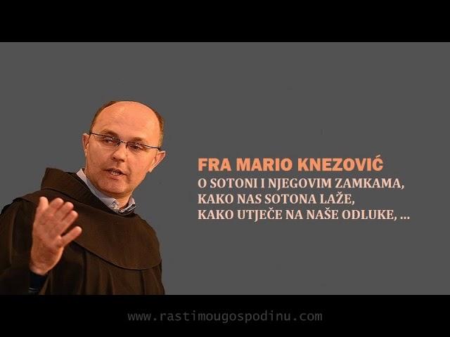 FRA MARIO KNEZOVIĆ: Primjeri kako nas sotona zavodi i kako upadamo u njegove zamke