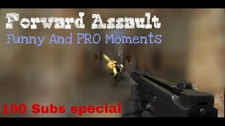 Forward Assault - Funny and Pro Montages/Moments |100Subs Special |4K