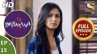 Ek Deewaana Tha - एक दीवाना था - Ep 15 - Full Episode - 10th November, 2017