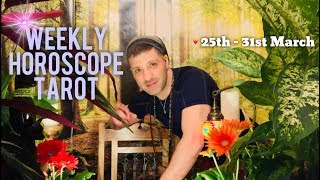 Weekly Horoscope Tarot | 25th - 31st  March 2019 - FINANCES | HEALTH & LOVE - Horoscope Tarot