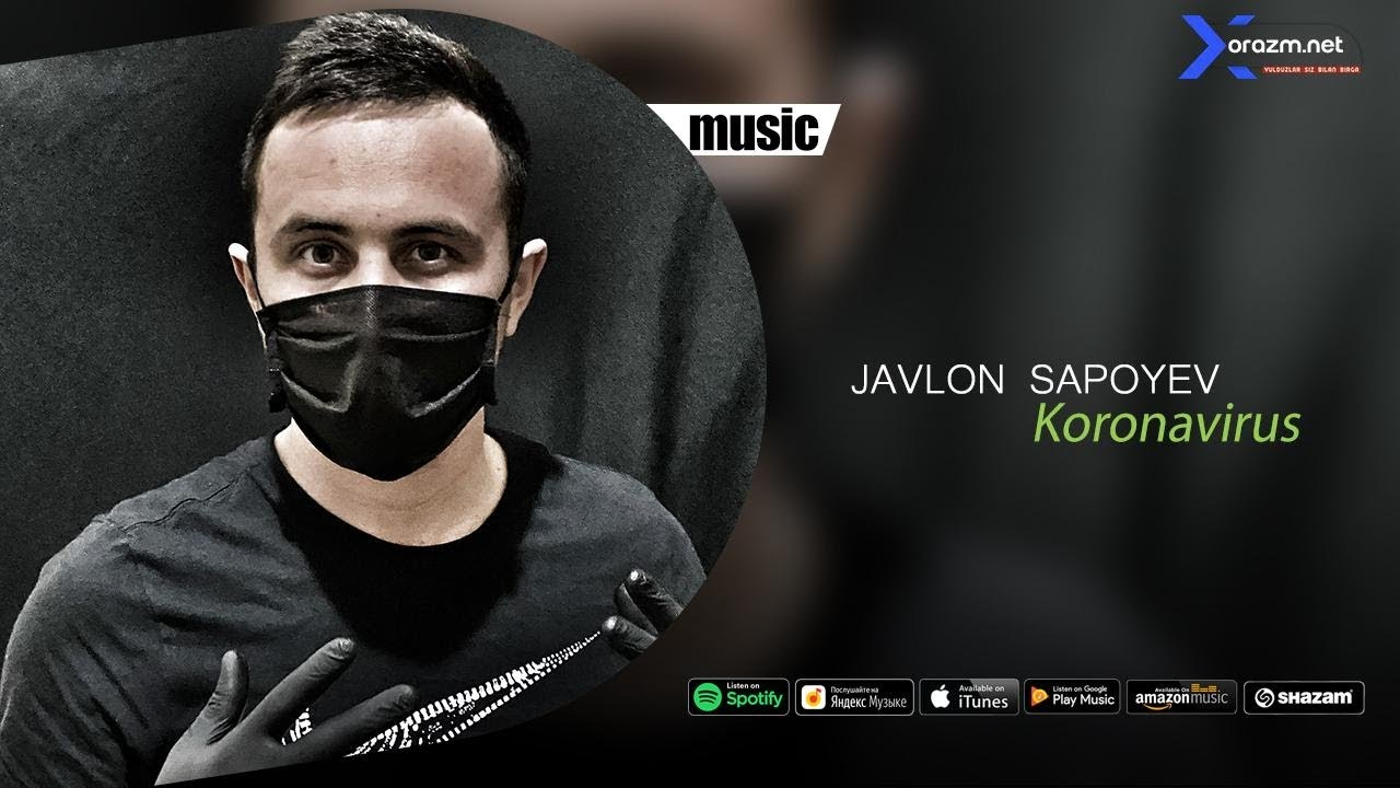Javlon Sapoyev - Koronavirus | Жавлон Сапоев - Коронавирус (music version)