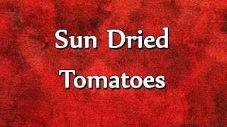 Sun Dried Tomatoes  RECIPES  EASY TO LEARN