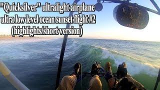 """Quicksilver"" ultralight airplane ultra low level ocean sunset formation #2 flight (short version)"