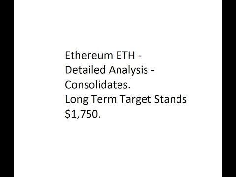 Ethereum ETH - Detailed Analysis - Consolidates. Long Term Target Stands $1,750.