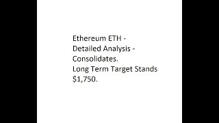 Ethereum ETH - Detailed Analysis - Consolidates Long Term Target Stands 1750