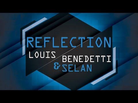 Louis Benedetti & Selan - Reflection (Main Mix)