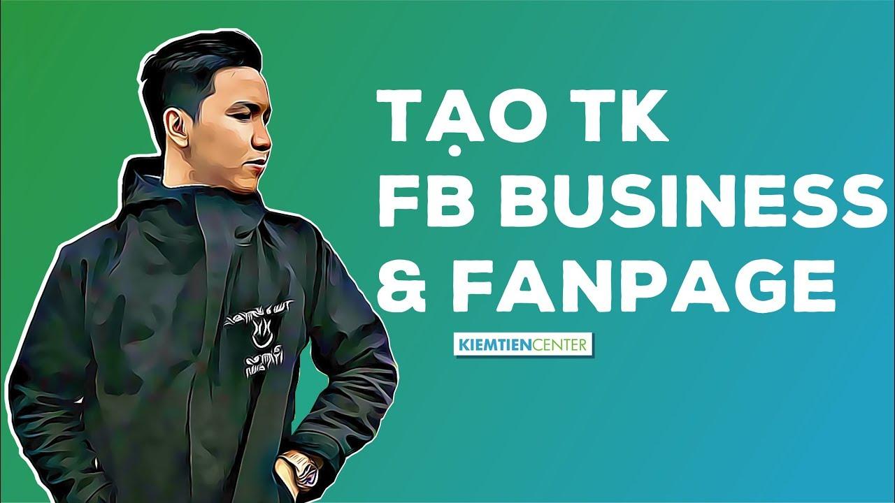 Hướng dẫn tạo tài khoản Facebook Business và Fanpage (Cập nhật 2020) | Kiemtiencenter
