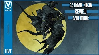 Batman Ninja Review, Young Justice Outsiders & More!
