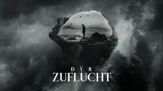 DŸR - ZUFLUCHT (Official Audio)