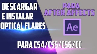 Descargar e instalar OPTICAL FLARES para after effects CS5/CS6/CC